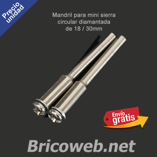 .MANDRIL PARA MINI SIERRA DE DISCO CIRCULAR DIAMANTADO 18/30mm